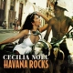 Noel, Cecilia CD Havana Rocks