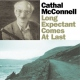 Mcconnell, Cathal CD Long Expectant Comes At Last/ft. Richard Thompson, Linda Thompson, Dav