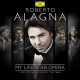 Alagna, Roberto My Life is an Opera