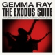Ray, Gemma Exodus Suite